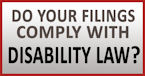 Do your filings comply with Disability Law?
