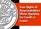 Rights and Responsibilities When Applying for Credit or Loans