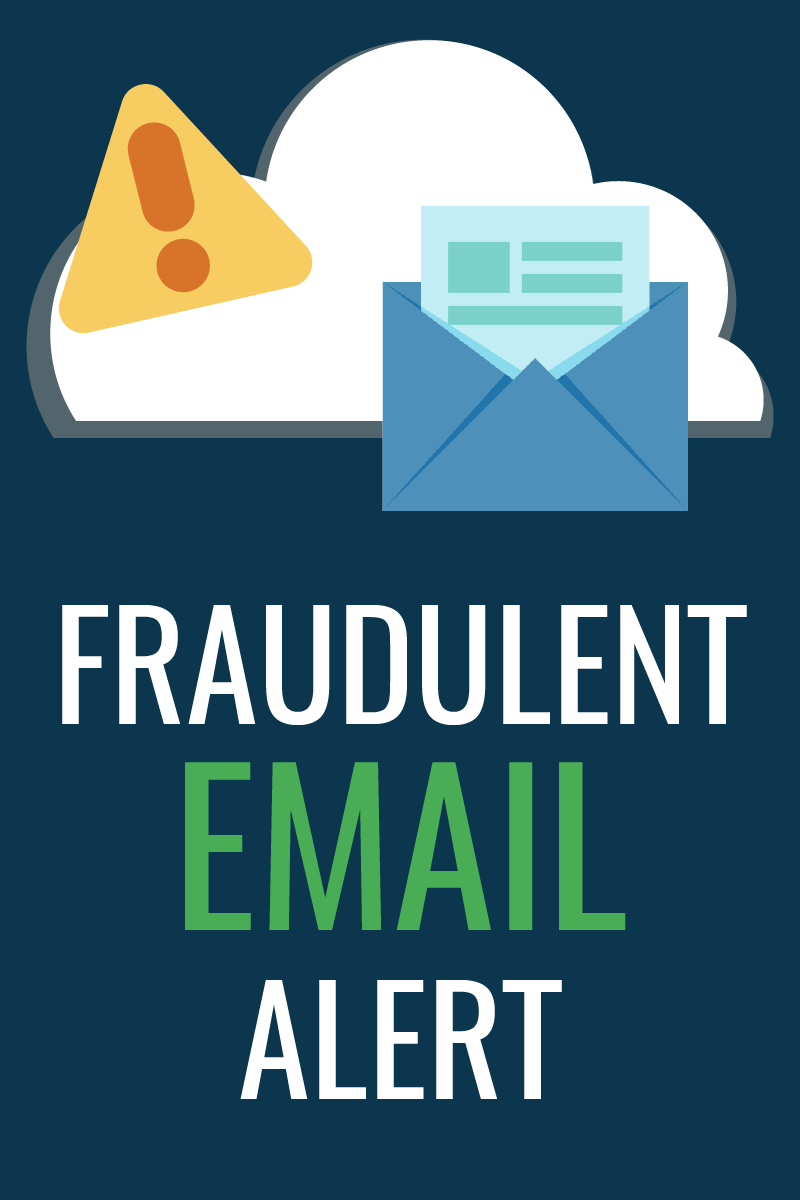 Fraudulent Email Alert – May 7, 2018