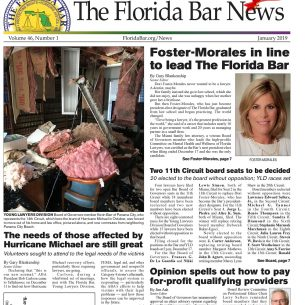 THE JAN. 1 BAR NEWS: FOSTER-MORALES BECOMES BAR PRESIDENT-ELECT DESIGNATE, HURRICANE MICHAEL RECOVERY EFFORTS, ETHICS OPINION REGARDING FOR-PROFIT QUALIFYING PROVIDERS