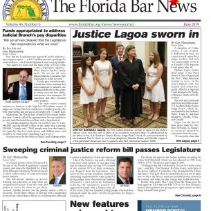 THE JUNE  BAR NEWS: Funds address Judicial Branch pay disparities, Justice Lagoa sworn in, and help with ethical issues when leaving a firm.