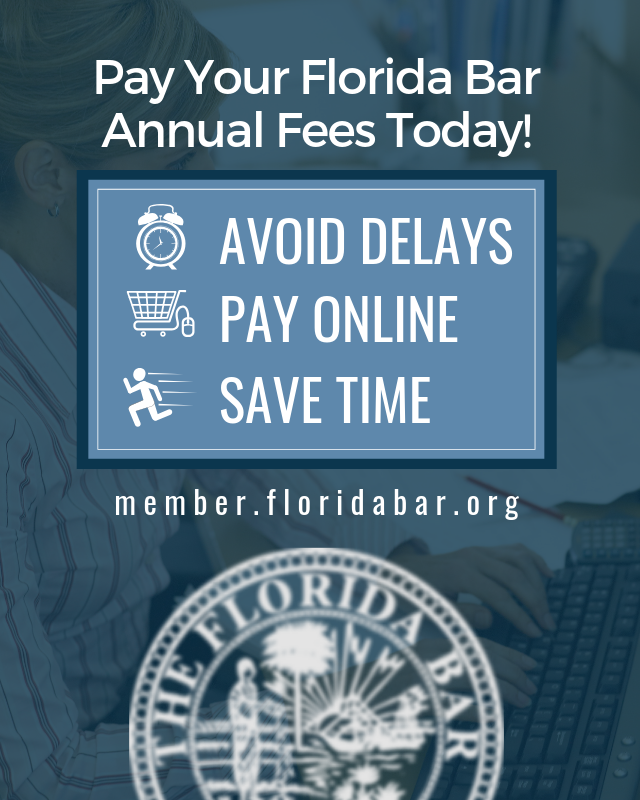 Pay your Florida Bar annual fees today!