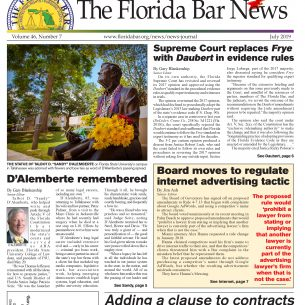 THE JULY BAR NEWS: D'Alemberte remembered, Daubert replaces Frye in evidence rules, and internet advertising tactic regulated