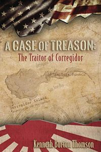 A Case of Treason: The Traitor of Corregidor