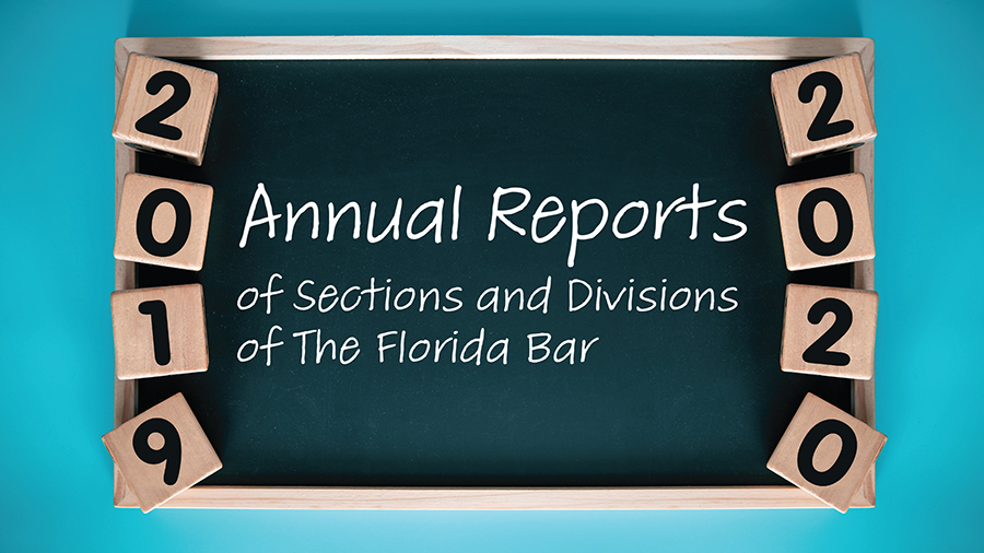 Annual Reports of Sections and Divisions of The Florida Bar 2019-2020