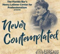 Never Contemplated Podcast by The Florida Bar Center for Professionalism