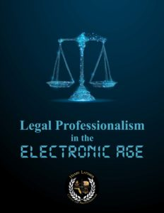 Legal Professionalism in the Electronic Age guide